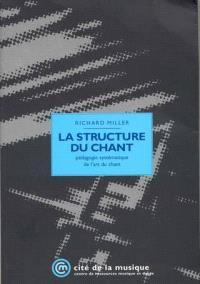 La structure du chant : pédagogie systématique de l'art du chant