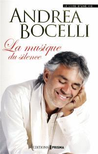 La musique du silence : le livre d'une vie