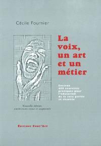La voix, un art et un métier : anatomie, physiologie, acoustique, phonétique, technique de la voix professionnelle