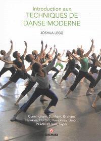 Introduction aux techniques de danse moderne : Cunningham, Dunham, Graham, Hawkins, Horton, Humphrey, Limon, Nikolai-Louis, Taylor