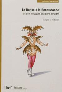 La danse à la Renaissance : sources livresques et albums d'images