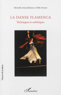 La danse flamenca : techniques et esthétiques