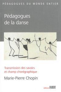 Pédagogues de la danse : transmission des savoirs et champ chorégraphique