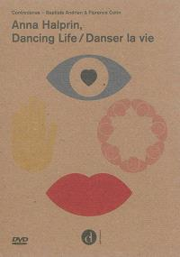 Anna Halprin, dancing life = Anna Halprin, danser la vie