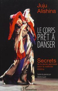 Le corps prêt à danser : secrets de la danse japonaise selon la méthode Alishina