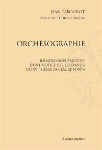 Orchésographie. Précédé de Une notice sur les danses du XVIe siècle