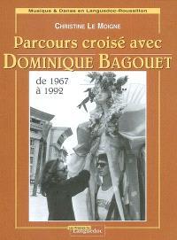 Parcours croisé avec Dominique Bagouet : de 1967 à 1992