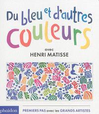 Du bleu et d'autres couleurs : avec Henri Matisse