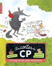 Les contes du CP. Volume 6, Le loup et les sept chevreaux
