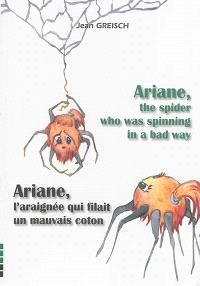 Ariane, l'araignée qui filait un mauvais coton = Ariane, the spider who was spinning in a bad way