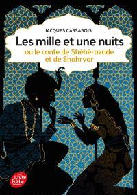 Les mille et une nuits ou Le conte de Shéhérazade et de Shahryar