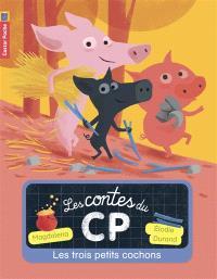 Les contes du CP. Volume 2, Les trois petits cochons