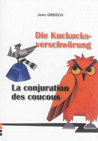 Die Kuckucks-Verschwörung = La conjuration des coucous