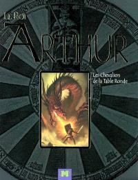 Le roi Arthur : les chevaliers de la Table ronde