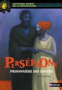 Perséphone, prisonnière des Enfers