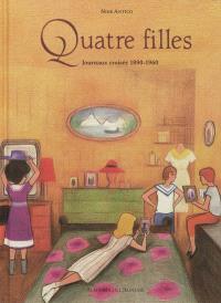 Quatre filles : journaux croisés : 1890-1960