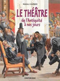 Le théâtre : de l'Antiquité à nos jours