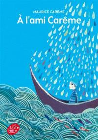 A l'ami Carême : quatre-vingt poèmes de Maurice Carême