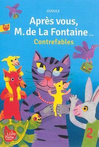 Après vous, M. de La Fontaine... : contrefables