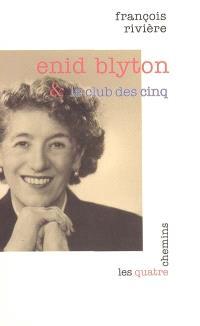 Enid Blyton et le club des cinq