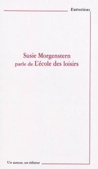 Susie Morgenstern parle de L'école des loisirs