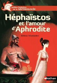 Héphaïstos et l'amour d'Aphrodite