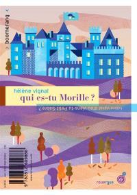 Qui es-tu Morille ?; D'où viens-tu Petit-Sabre ?