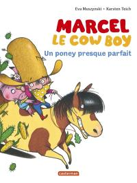 Marcel le cow-boy. Volume 2, Un poney presque parfait
