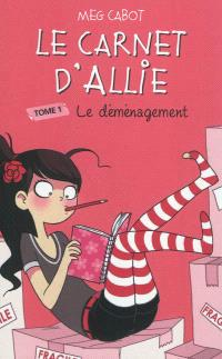 Le carnet d'Allie. Volume 1, Le déménagement