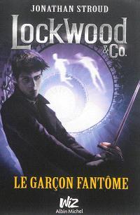 Lockwood & Co.. Volume 3, Le garçon fantôme