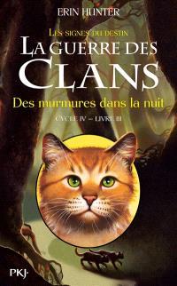 La guerre des clans : cycle 4, les signes du destin. Volume 3, Des murmures dans la nuit