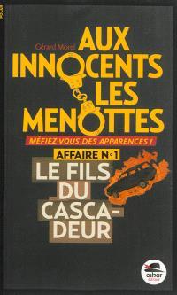 Aux innocents les menottes. Volume 1, Le fils du cascadeur