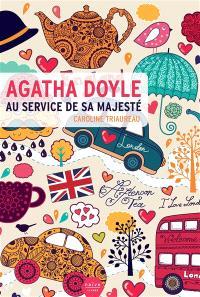 Agatha Doyle : au service de Sa Majesté