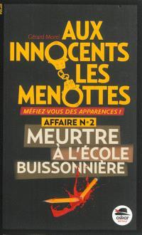 Aux innocents les menottes. Volume 2, Meurtre à l'école buissonnière