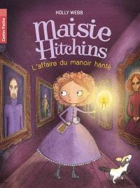 Maisie Hitchins. Volume 3, L'affaire du manoir hanté