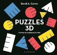 Puzzles 3D : formes et sculptures à créer
