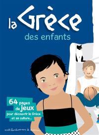 La Grèce des enfants : 64 pages de jeux pour découvrir la Grèce et sa culture...