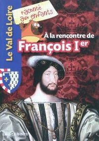 A la rencontre de François 1er