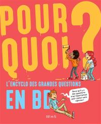 Pourquoi ? : l'encyclo des grandes questions en BD