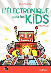 L'électronique pour les kids : dès 10 ans