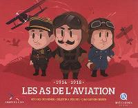Les as de l'aviation : 1914-1918 : Georges Guynemer, Charles Nungesser, Célestin A. Pégoud