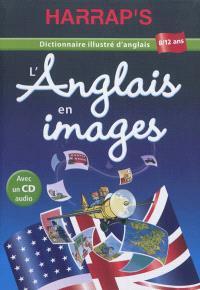 L'anglais en images : dictionnaire illustré d'anglais, 8-12 ans
