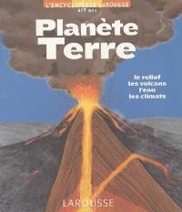 Planète Terre : le relief, les volcans, l'eau, les climats