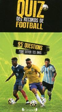 Quiz des records de football : 95 questions pour défier tes amis