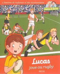 Lucas joue au rugby : 4 histoires de rugbymen et des documentaires