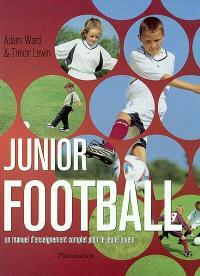 Junior football : un manuel d'enseignement complet pour le jeune joueur