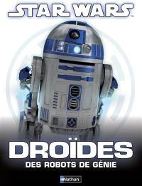Star Wars, droïdes : des robots de génie