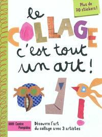 Le collage, c'est tout un art ! : découvre l'art du collage avec 3 artistes : plus de 70 stickers !