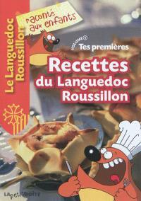Tes premières recettes du Languedoc Roussillon. Volume 1