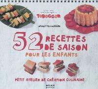52 recettes de saison pour les enfants : petit atelier de création culinaire